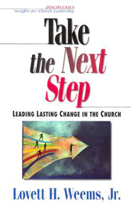 Take the Next Step: Leading Lasting Change in the Church - eBook  -     By: Lovett H. Weems Jr.