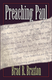 Preaching Paul - eBook  -     By: Brad R Braxton