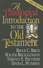 A Theological Introduction To The Old Testament - eBook  -     By: Bruce C. Birch, Walter Brueggemann, Terence E. Fretheim, David L. Petersen