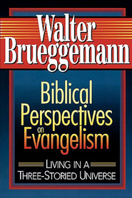Biblical Perspectives on Evangelism: Living in a Three-Storied Universe - eBook  -     By: Walter Brueggemann