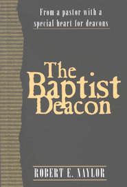 The Baptist Deacon   -     By: Robert E. Naylor