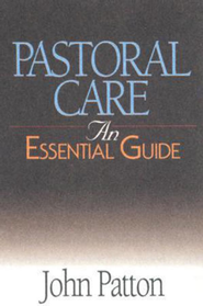 Pastoral Care: An Essential Guide - eBook  -     By: John Patton