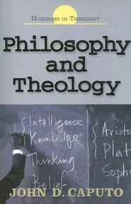 Philosophy and Theology - eBook  -     By: John D. Caputo