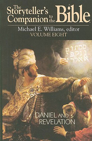 The Storyteller's Companion to the Bible Volume 8: Daniel and Revelation - eBook  -     By: Michael Williams