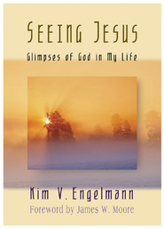 Seeing Jesus: Glimpses of God in My Life - eBook  -     By: Kim V. Engelmann