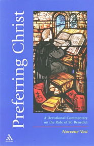 Preferring Christ: A Devotional Commentary on the Rule of Saint Benedict  -     By: Norvene Vest