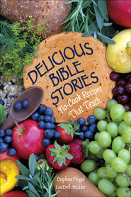 Delicious Bible Stories - eBook  -     By: Daphna Flegal, LeeDell Stickler