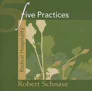 Five Practices - Radical Hospitality - eBook  -     By: Robert Schnase