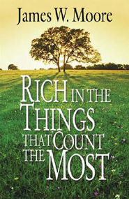 Rich in the Things That Count the Most - eBook  -     By: James W. Moore