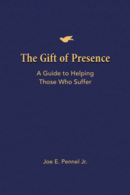 The Gift of Presence: A Guide to Helping Those Who Suffer - eBook  -     By: Joe E. Pennel Jr.