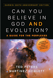 Can You Believe in God and Evolution?: A Guide for the Perplexed - Darwin 200th Anniversary Edition - eBook  -     By: Ted Peters, Martinez Hewlett