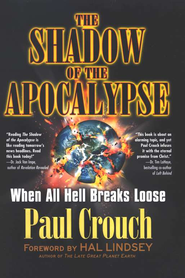 The Shadow of the Apocalypse  -     By: Paul Crouch