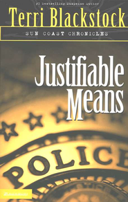 Justifiable Means, Sun Coast Chronicles #2   -              By: Terri Blackstock
