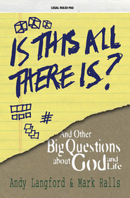 Is This All There Is? - eBook  -     By: Andy Langford, Mark Ralls