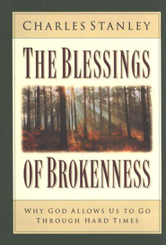 The Blessings of Brokenness   -     By: Charles F. Stanley