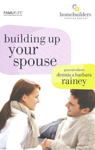 Building Up Your Spouse  -     By: Dennis Rainey, Barbara Rainey