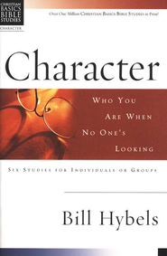 Character: Who You Are When No One's Looking, Christian Basics Bible Studies  -     By: Bill Hybels
