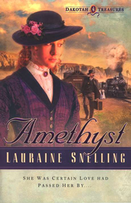 Amethyst, Dakotah Treasures Series #4   -     By: Lauraine Snelling