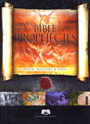 Bible Prophecies: With Hundreds Already Fulfilled, What's Yet to Come?  -     By: American Bible Society