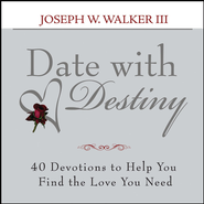 Date With Destiny Devotional: 40 Devotions to Help You Find the Love You Need - eBook  -     By: Joseph W. Walker III