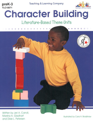 Character Building: Literature-Based Theme Units   -     By: Jeri A. Carroll, Marsha A. Gladhart, Dixie L. Peterson