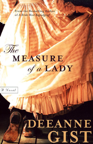 The Measure of a Lady   -     By: Deeanne Gist
