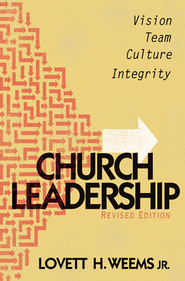 Church Leadership, Revised Ed - eBook  -     By: Lovett Weems