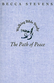 Walking Bible Study: The Path of Peace - eBook  -     By: Becca Stevens