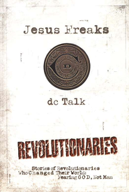 Jesus Freaks: Revolutionaries  -     By: dcTalk
