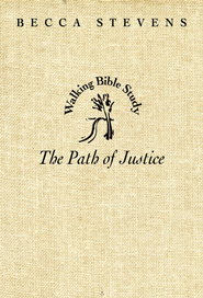 Walking Bible Study: The Path of Justice - eBook  -     By: Becca Stevens