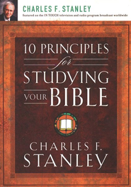 10 Principles for Studying Your Bible  -     By: Charles F. Stanley