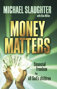 Money Matters Participant's Guide: Financial Freedom for All God's Children - eBook  -     By: Michael Slaughter, Kim Miller