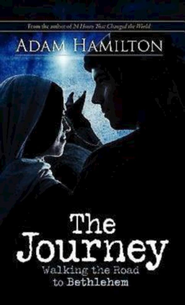 The Journey: Walking the Road to Bethlehem - eBook  -     By: Adam Hamilton
