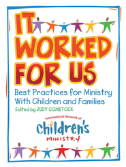 It Worked for Us: Best Practices for Ministry with Children and Families - eBook  -     Edited By: Judy Comstock     By: Judy Comstock(Ed.)