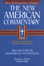 Micah, Nahum, Habakkuk, and Zephaniah, New American Commentary  -              By: Kenneth L. Barker, Waylon Bailey