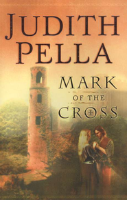 Mark of the Cross  -     By: Judith Pella