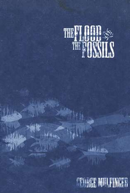 The Flood and the Fossils   -     By: George Mulfinger
