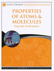 God's Design for Chemistry and Ecology: Properties of Atoms & Molecules Teacher Supplement (Book & CD-Rom)  -     By: Debbie Lawrence, Richard Lawrence