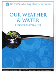God's Design for Heaven and Earth: Our Weather & Water Teacher Supplement (Book & CD-Rom)  -     By: Debbie Lawrence, Richard Lawrence