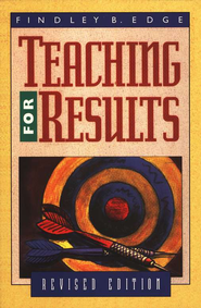 Teaching for Results, Revised Edition   -     By: Findley Edge