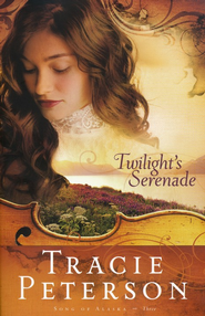 Twilight's Serenade, Songs of Alaska Series #3  - Slightly Imperfect  -     By: Tracie Peterson