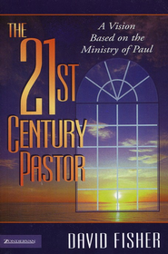 The 21st-Century Pastor: A Vision Based on the Ministry of Paul - Slightly Imperfect  -