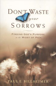 Don't Waste Your Sorrows  -     By: Paul E. Billheimer