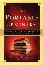 The Portable Seminary: A Master's Level Overview in One Volume  -     Edited By: David Horton     By: Edited by David Horton