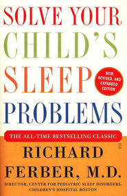 Solve Your Child's Sleep Problems: Completely Revised and Updated  -     By: Richard Ferber