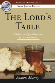The Lord's Table - eBook  -     By: Andrew Murray