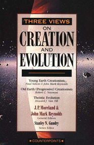 Three Views on Creation and Evolution   -     Edited By: J.P. Moreland, John Mark Reynolds