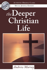 The Deeper Christian Life - eBook  -     By: Andrew Murray