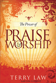 The Power of Praise and Worship - eBook  -     By: Terry Law
