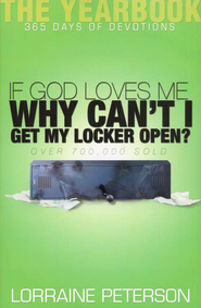 If God Loves Me, Why Can't I Get My Locker Open?  Updated and Expanded Edition  -     By: Lorraine Peterson